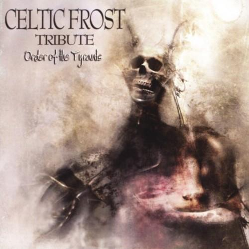 Order of the tyrants (celtic frost)